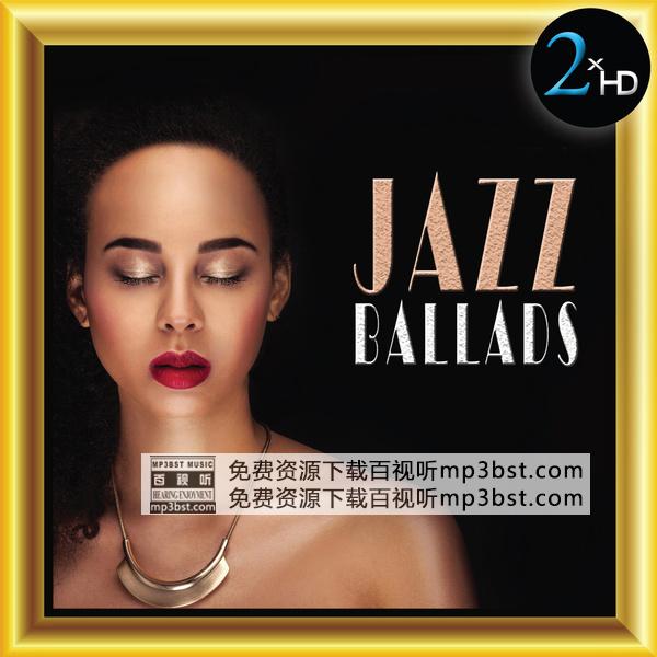 群星 - 《Jazz Ballads 爵士情歌金曲》2016[Hi-Res 44.1kHz_24bit FLAC]