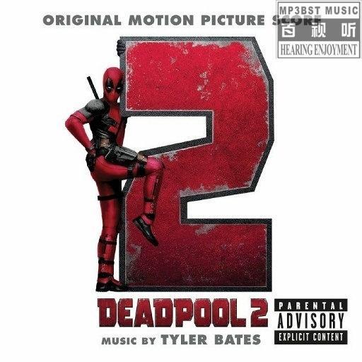 Tyler Bates - 《死侍2 电影配乐原声带》[Hi-Res 24bit_48kHz FLAC高解析]