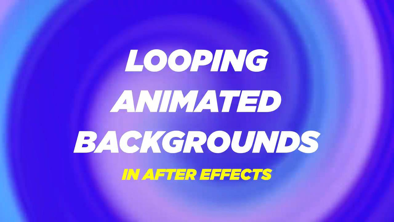 Looping Animated Backgrounds in After Effects – 循环背景动画AE教程