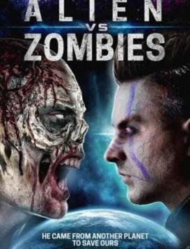 外星人大战僵尸 Alien Vs Zombies海报