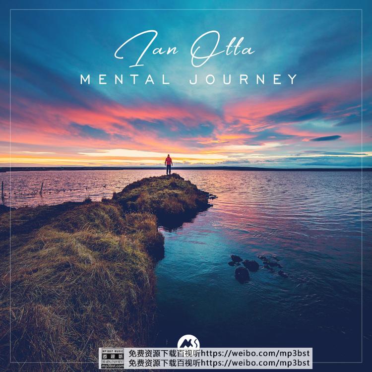 Ian Otta 伊恩·奥塔 - 《Mental Journey_心灵之旅》2021[WAV/MP3-320K]