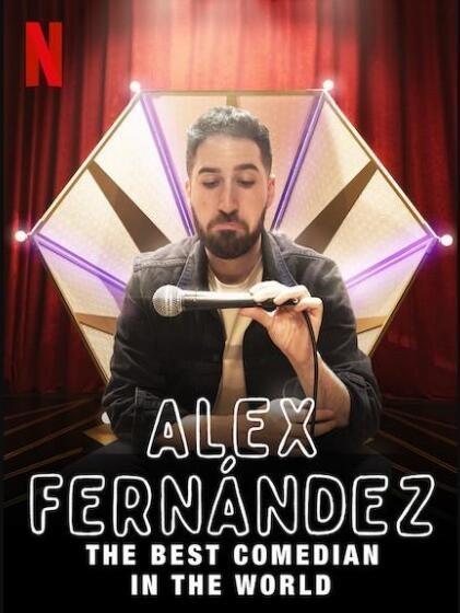 亚历克斯·费尔南德斯:全球最佳喜剧演员海报