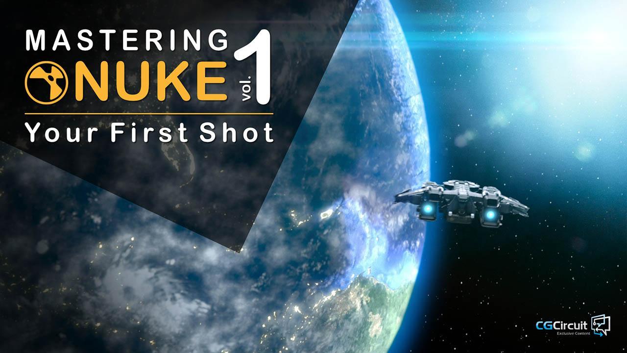 Mastering Nuke vol 1 – Your First Shot – Nuke入门到精通教程1